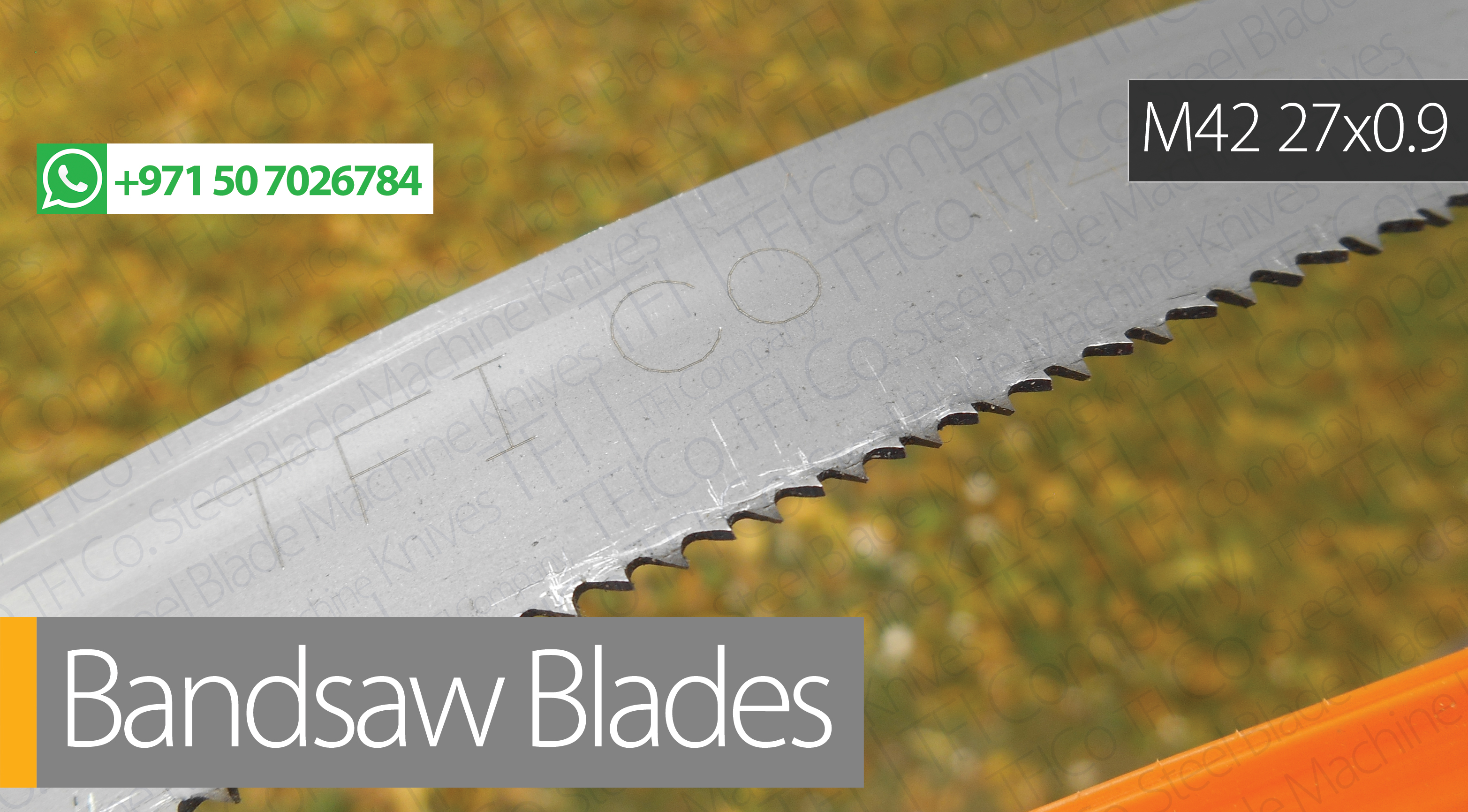 bandsaw blade 27 0.9 ,Provider ,blade band, good, saw, blade, uae, saudi, tfico, welding , loop, lentochni, amada, supplier, steel, m42, Supplier in UAE Although all manufacturers provides with welding we do